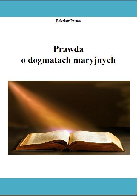 Prawda o dogmatach maryjnych